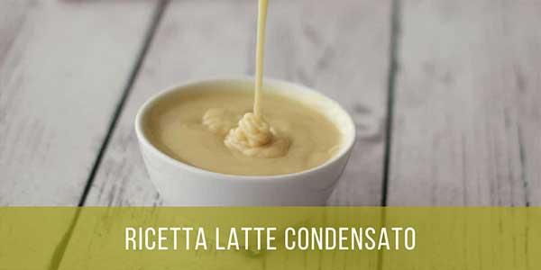 Ricetta latte condensato